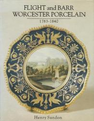 Flight and Barr Worcester Porcelains 1783-1840