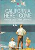 California Here I Come – Vintage California Graphics