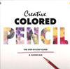 Creative Colored Pencil: The Step-By-Step Guide & Showcase