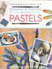 Introduction to Drawing and Painting With Pastels