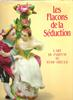 Les Flacons De La Seduction