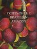 Fruits of the Brazilian Amazon