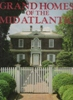 Grand Homes of the Mid Atlantic
