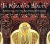 In Pursuit of Beauty – Americans and the Aesthetic Movement