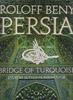 Persia – Bridge of Turquoise