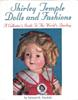 Shirley Temple Dolls and Fashions