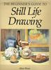 The Beginner´s Guide to Still Life Drawing