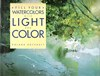 Fill Your Watercolors With Light and Color